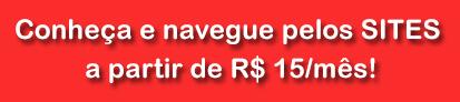 Botão. Texto na imagem: Conheça e navegue pelos sites a partir de R$ 15/mês!